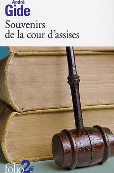 André Gide - Souvenirs de la cour d'assises