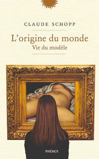 Claude Schopp – L'Origine du monde, vie du modèle