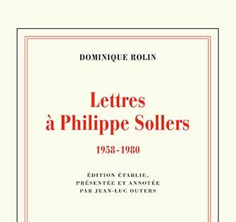 Dominique Rolin - Lettres à Philippe Sollers (1958-1980)