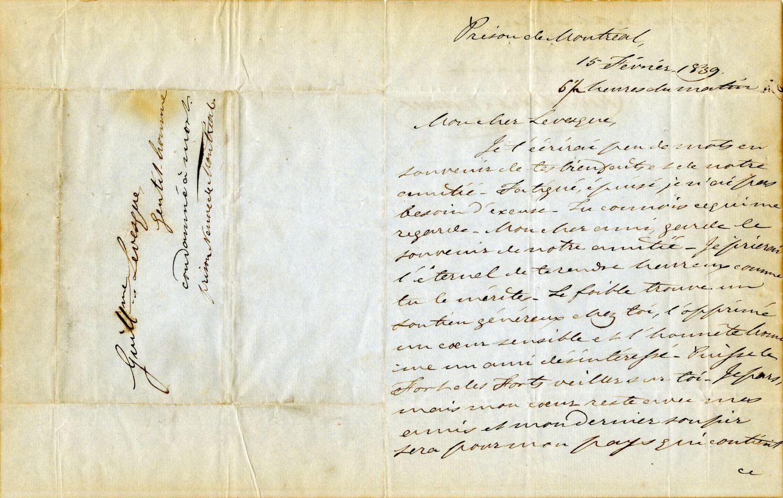 Lettre de Chevalier de Lorimier, prison de Montréal, à son ami Guillaume Lévesque, 15 février 1839, page 1. © Bibliothèque et Archives nationales du Québec Vieux-Montréal (Collection rébellion de 1837-1838, P224,S1,P78)