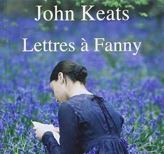 John Keats - Lettres à Fanny