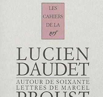 Lucien Daudet - Autour de soixante lettres de Marcel Proust