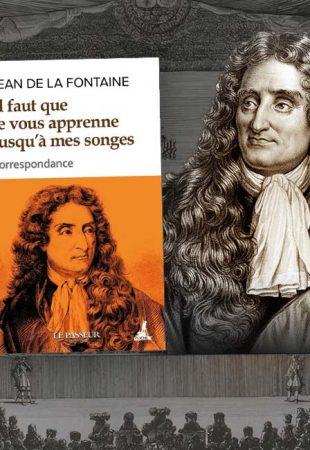 « Ne nous laissons pas surprendre, je vous en prie » — Quand La Fontaine écrivait à la femme de son ami