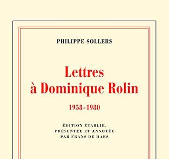 Philippe Sollers - Lettres à Dominique Rolin (1958-1980)