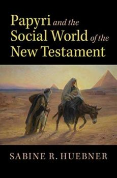 Sabine R. Huebner – Papyri and the Social World of the New Testament