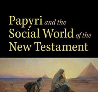 Sabine R. Huebner - Papyri and the Social World of the New Testament